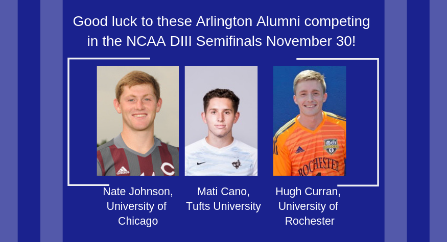 Three Arlington Alumni competing in NCAA DIII Semifinals November 30, 2018